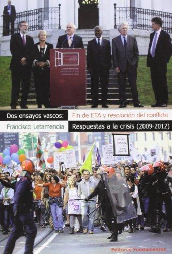 9788424512842: Dos ensayos vascos: Fin de ETA y resolución del conflicto ; Respuestas a la crisis