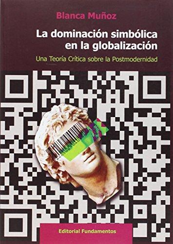 9788424513061: La dominaci�n simb�lica en la globalizaci�n