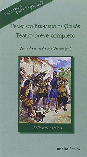 Francisco Bernardo de Quirós. Teatro breve completo,: García Valdés, Celsa