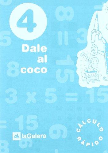 9788424601768: Dale al coco - Cuaderno de cálculo rápido 4