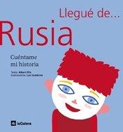 9788424604486: Llegué de Rusia : cuéntame mi historia