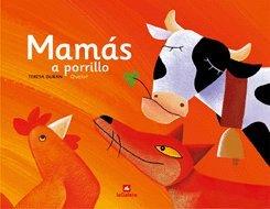 9788424623395: Mamás a porrillo (Álbumes ilustrados)