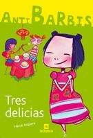 9788424623760: Tres delicias (Antibarbis)