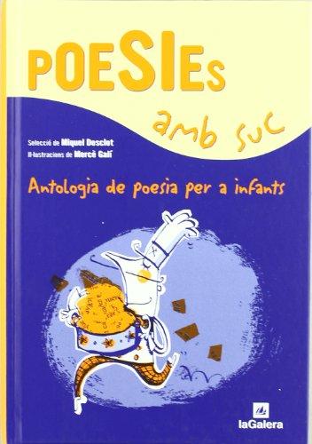9788424628321: Poesies amb suc: Antologia de poesia per a infants (Poesies i contes)