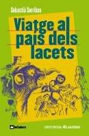 9788424630577: Viatge al país dels lacets: Edició commemorativa 40è aniversari (Narrativa Singular)