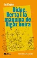 9788424630584: Dídac, Berta i la màquina de lligar boira: Edció commemorativa 40è aniversari (Narrativa Singular)