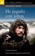 9788424631963: He jugado con lobos (El Corsario)