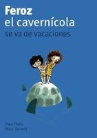 9788424633424: Feroz, el cavernícola, se va de vacaciones