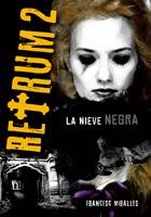 9788424636166: Retrum 2: La Nieve Negra (Spanish Edition)