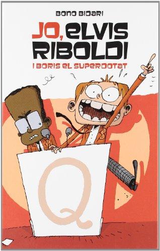 9788424636883: Jo, Elvis Riboldi, i Boris el superdotat (Novel·la gràfica)