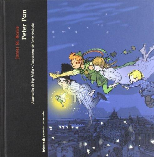 9788424637507: Peter Pan: El niño que no quiso crecer: 13 (Pequeños universales)