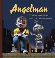 Angelman. El primer superheroe/ Angelman. The first: Phillips, E, Pugh,