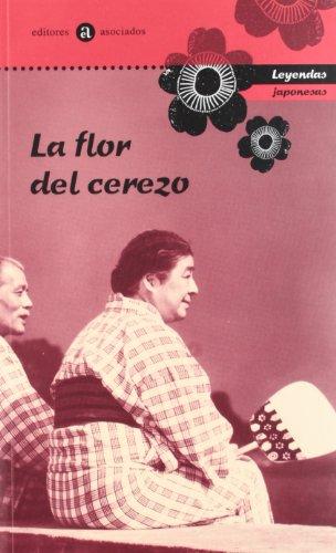 9788424639716: La Flor Del Cerezo: Leyendas Japonesas