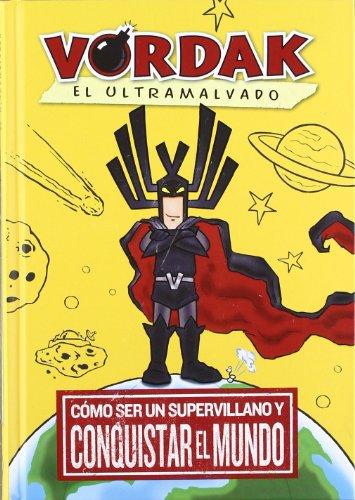 9788424641634: Vordak el Ultramalvado: Cómo ser un supervillano y conquistar el mundo (Novela Gráfica)