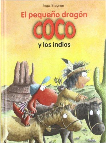 9788424642686: El pequeño dragón Coco y lo indios # 10 (Spanish Edition)