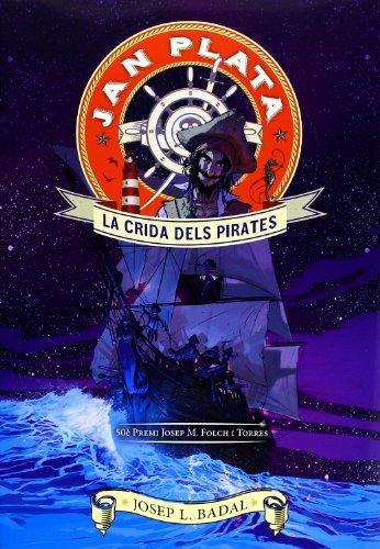 9788424647490: Jan Plata. La Crida Dels Pirates