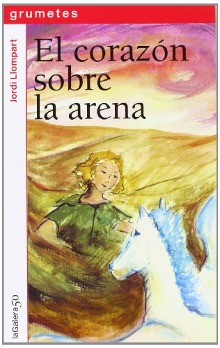 9788424647926: El Corazón Sobre La Arena (Grumetes)