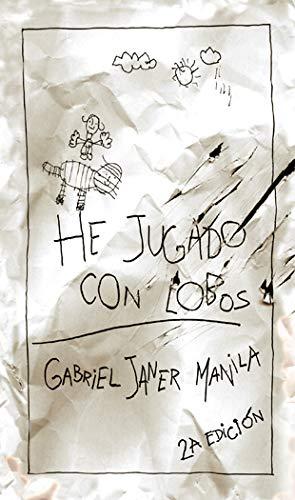 9788424649302: He Jugado Con Lobos (La Galera joven)