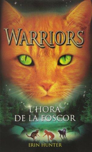 9788424649357: L'Hora De La Foscor (Warriors)