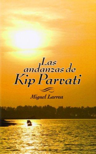 9788424649630: Las Andanzas De Kip Parvati (La Galera joven)