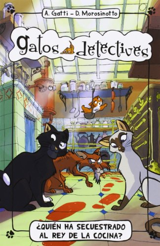 9788424650995: ¿Quién Ha Secuestrado Al Rey De La Cocina? (Gatos detectives)