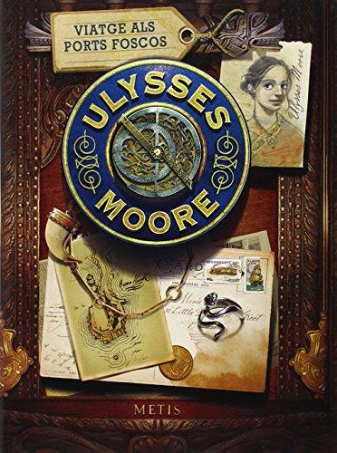9788424652814: Ulysses Moore 14. Viatge als Ports Foscos