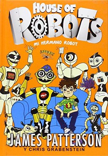 9788424655471: House of Robots 1. Mi hermano robot