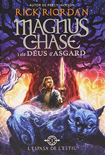 Magnus Chase i els DEUS d'ASGARD L'espasa de L'estiu: Riordan, Rick