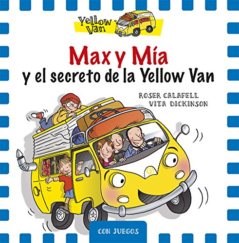 Max y mia y el secreto de la yellow van - Dickinson, Vita/Calafell, Roser