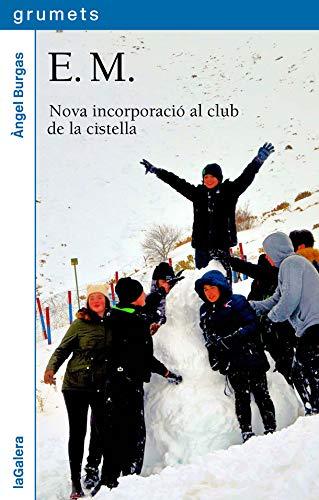 9788424667382: E.M.: Nova incorporació al club de la cistella: 253 (Grumets)