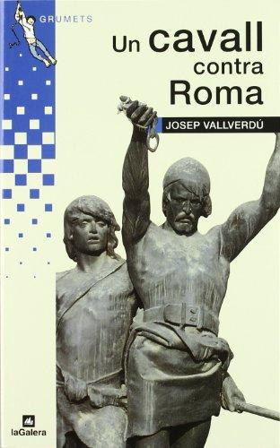 9788424681036: Un cavall contra Roma (Grumets)