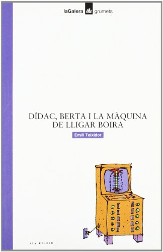 9788424682002: Dídac, Berta i la màquina de lligar boira (Grumets)