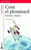 9788424695019: Com el plomissol. Poemes i faules (Grumets)