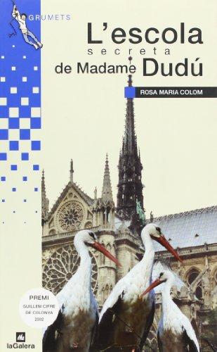 9788424695491: L'escola secreta de madame Dudú