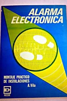9788424701260: Alarma Electronica Montaje Practico De Instalacion