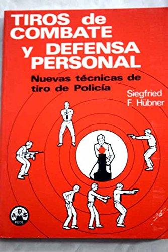 9788424702007: Tiros de combate y defensa personal