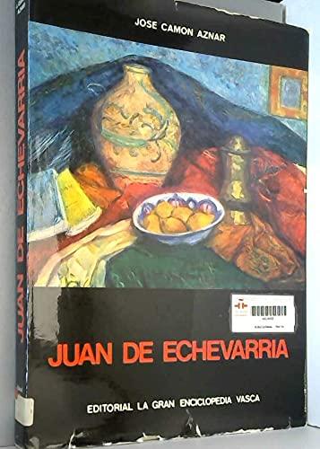 Juan de Echevarria (Coleccion Grandes maestros del: Jose Camon Aznar