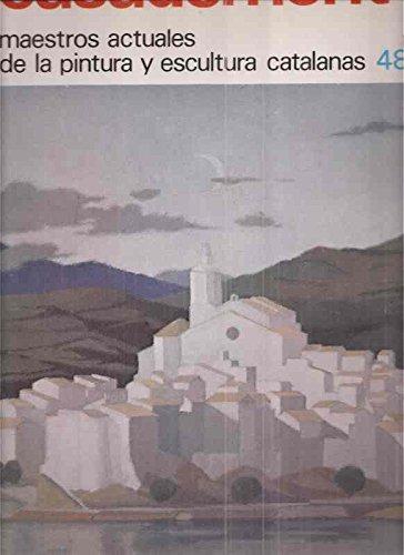 Casademont: Maestros Actuales De La Pintura y Escultura Catalanas 48