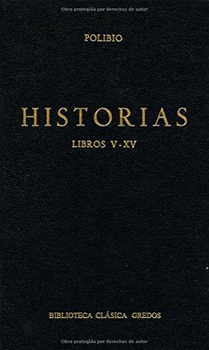 9788424901493: Historias (polibio) libros v-xv (B. CLÁSICA GREDOS)