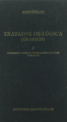 9788424902322: Tratados logica (organon) 1: Categorías y tópicos sobre las refutaciones sofísticas (B. CLÁSICA GREDOS)