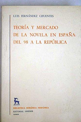 9788424902896: Teoria y mercado de la novela en Espana: Del 98 a la Republica (Biblioteca romanica hispanica) (Spanish Edition)