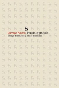 Poesía española: Ensayo de métodos y límites: Alonso, Dámaso