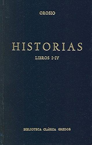9788424903350: Historias (orosio) libros i-iv (B. CLÁSICA GREDOS)