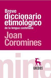 9788424903749: Breve diccionario etimológico de la lengua castellana (DICCIONARIOS)