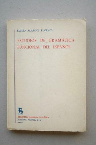 9788424904098: Estudios de gramática funcional del Español / Emilio Alarcos Llorach ; [editor literario Real Academia Española]