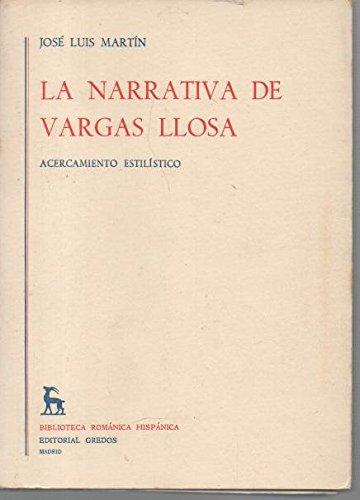 La narrativa de Vargas Llosa;: Acercamiento estilistico (Biblioteca romanica hispanica. 2: Estudios...