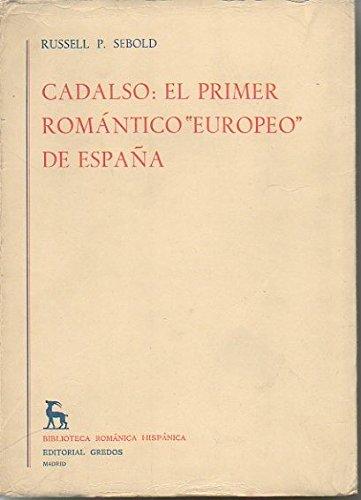9788424905910: Cadalso: el primer romantico europeo (Biblioteca románica hispánica. Estudios y ensayos)