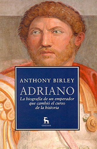 9788424906320: Adriano / Hadrian: La Biografía De Un Emperador Que Cambio El Curso De La Historia / the Biography of an Emperor Who Changed the Course of History ... Estudios y ensayos ; 229) (Spanish Edition)