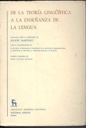 De la teoria linguistica a la ensenanza de la lengua (Biblioteca romanica hispanica ; II : Estudios...