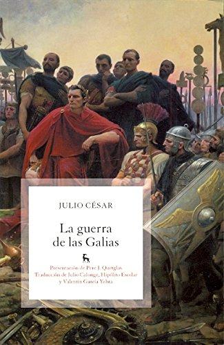 9788424907402: La Guerra De Las Galias / The Gallic Wars (Biblioteca románica hispánica : 2, Estudios y ensayos ; 268) (Spanish Edition)
